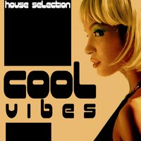 Cool Vibes (House Selection) — сборник