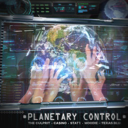 Planetary Control — Moodie, Casino, The Culprit, Stat 1, Texas Blu