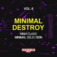 Minimal Destroy, Vol. 6 (High Class Minimal Selection) — сборник
