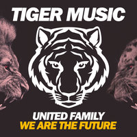 We Are The Future — United Family