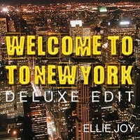 Welcome to New York — Ellie Joy