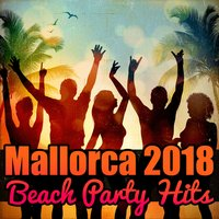 Mallorca 2018 - Beach Party Hits — сборник