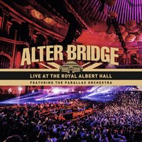 Live at the Royal Albert Hall Featuring the Parallax Orchestra — Alter Bridge, The Parallax Orchestra