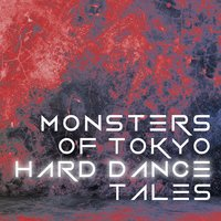 Monsters of Tokyo Hard Dance Tales — сборник