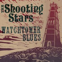 Watchtower Blues — The Shooting Stars