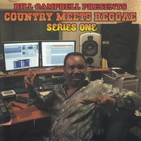 Bill Campbell: Country Meets Reggae, Series One — Bill Campbell