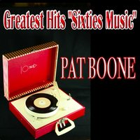 "Greatest Hits ""Sixties Music"" — Pat Boone"