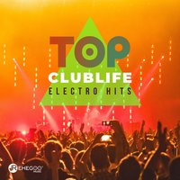 Top Clublife Electro Hits — сборник