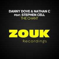 The Chant — Nathan C, Danny Dove, Stephen Cell