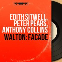 Walton: Façade — Edith Sitwell, Peter Pears, Anthony Collins, Уильям Уолтон