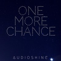 One More Chance — Audioshine