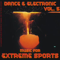 Music for Extreme Sports - Dance & Electronic Vol. 5 — сборник