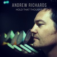 Hold That Thought — Andrew Richards
