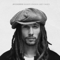 Raised Under Grey Skies — JP Cooper