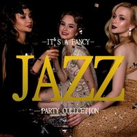 It's A Fancy Jazz Party Collection — сборник