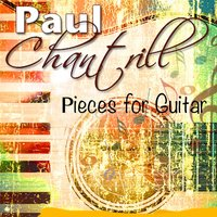 Pieces for Guitar — Paul Chantrill