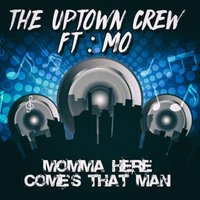 Momma Here Comes That Man — Warren Allen Brooks, Mo, The Uptown Crew, Anthony Lee Friesen