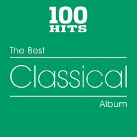 100 Hits - The Best Classical Album — сборник