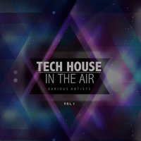 Tech House in the Air, Vol. 1 — сборник