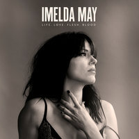 Life Love Flesh Blood — Imelda May