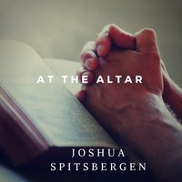 At the Altar — Joshua Spitsbergen