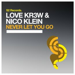 Never Let You Go — Nico Klein, Love Kr3w