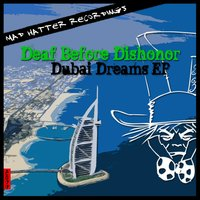 Dubai Dreams Ep — Deaf Before Dishonor