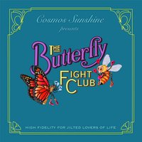 The Butterfly Fight Club — Cosmos Sunshine