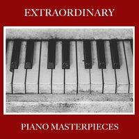 #21 Extraordinary Piano Masterpieces — Pianoramix, London Piano Consort, RPM (Relaxing Piano Music), Pianoramix, RPM (Relaxing Piano Music), London Piano Consort