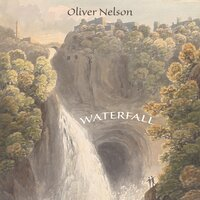 Waterfall — Oliver Nelson
