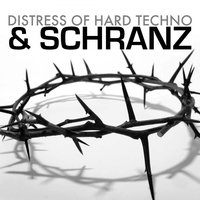 Distress of Hard Techno & Schranz — сборник