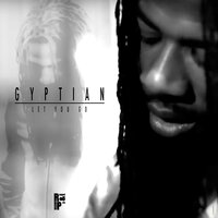 Let You Go — Gyptian, Brendan Murphy, Paul Micca