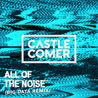 All Of The Noise — Castlecomer