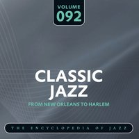Classic Jazz- The Encyclopedia of Jazz - From New Orleans to Harlem, Vol. 92 — сборник