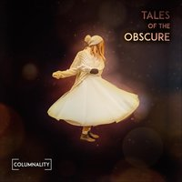 Tales of the Obscure — Columnality