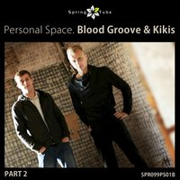 Personal Space. Blood Groove & Kikis, Pt. 2 — Blood Groove & Kikis