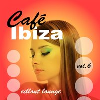 Café Ibiza Chillout Lounge, Vol.06 — сборник