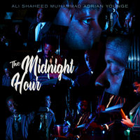 The Midnight Hour — The Midnight Hour, Ali Shaheed Muhammad, Adrian Younge