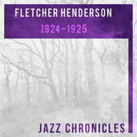 1924-1925 — Fletcher Henderson And His Orchestra, The Southern Seranaders, Fletcher Henderson and His Orchestra, The Southern Seranaders