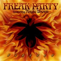 Firefly — Angie Brown, Freak Party