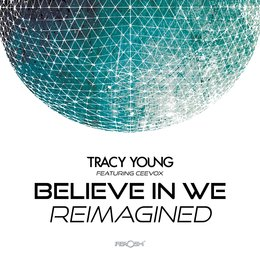 Believe in We (Reimagined) — Tracy Young, Ceevox