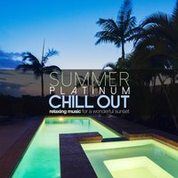 Summer Platinum Chill out: Relaxing Music for a Wonderful Sunset — сборник