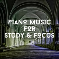 Piano Music For Study & Focus — Relaxing Chill Out Music