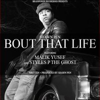 Bout That Life — Malik Yusef, Shawn Pen, Styles P the Ghost
