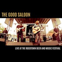 Live at the Rocktown Beer and Music Festival — The Good Saloon
