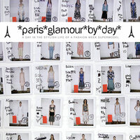 Paris Glamour by Day - A Day in the Stylish Life of a Fashion Week Supermodel — сборник