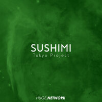 Sushimi — Tokyo Project