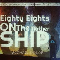 Eighty Eights on the Mothership — Michael Taylor