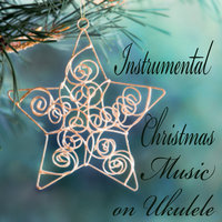 Instrumental Christmas Music on Ukulele — The O'Neill Brothers Group, Instrumental Christmas Music