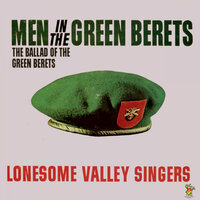 Men In The Green Berets — The Lonesome Valley Singers